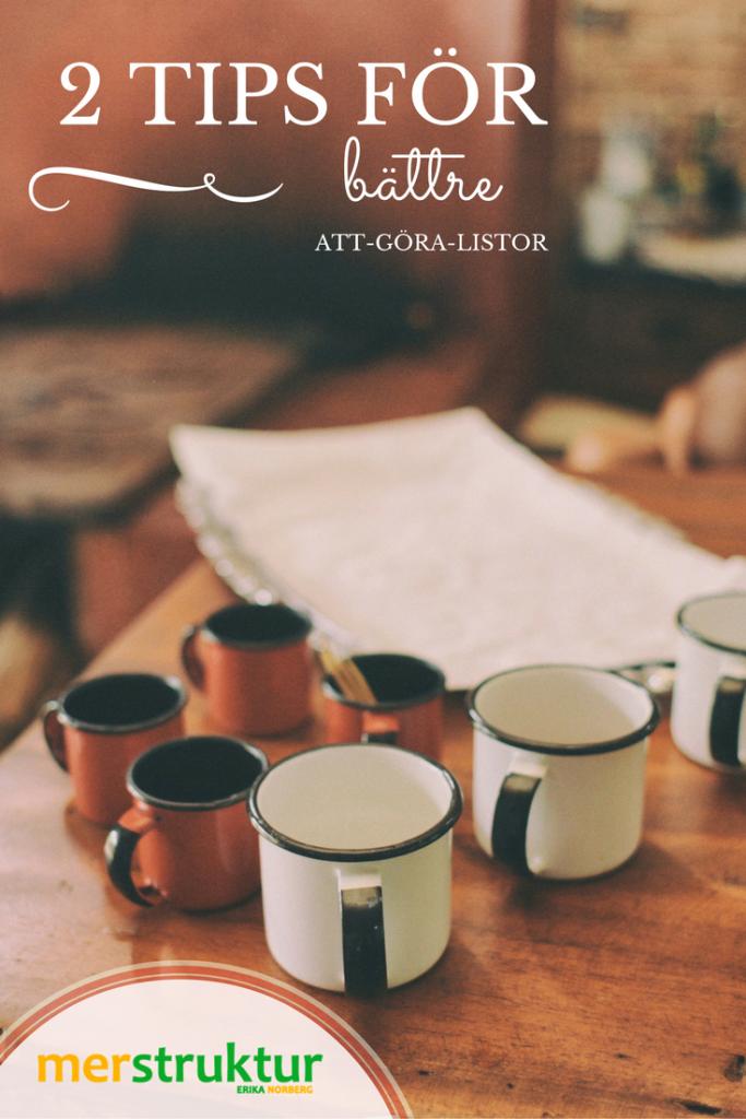 Att göra att-göra listor | Två tips för att skriva bättre och mer effektiva att-göra-listor! merstruktur.se