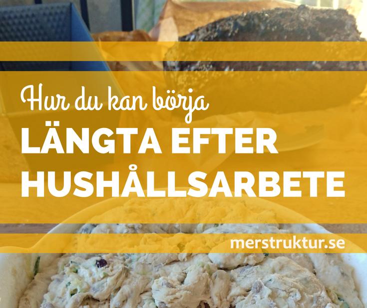 Hur du kan börja längta efter hushållsarbete + ett erbjudande till alla läsare! merstruktur.se