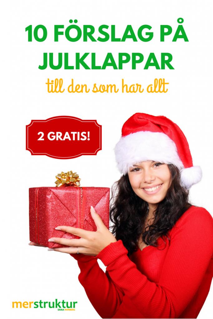 10 förslag på julklappar till den som har allt! Två av dem är helt gratis! merstruktur.se