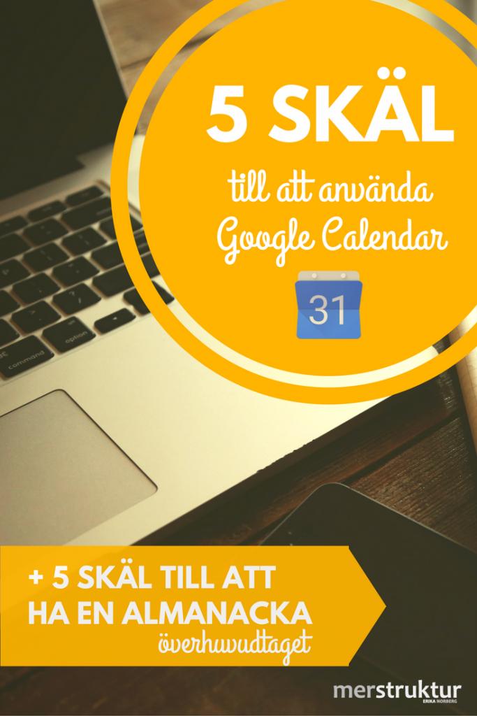 5 skäl till att använda Google Calendar och varför du borde ha en almanacka överhuvudtaget! merstruktur.se