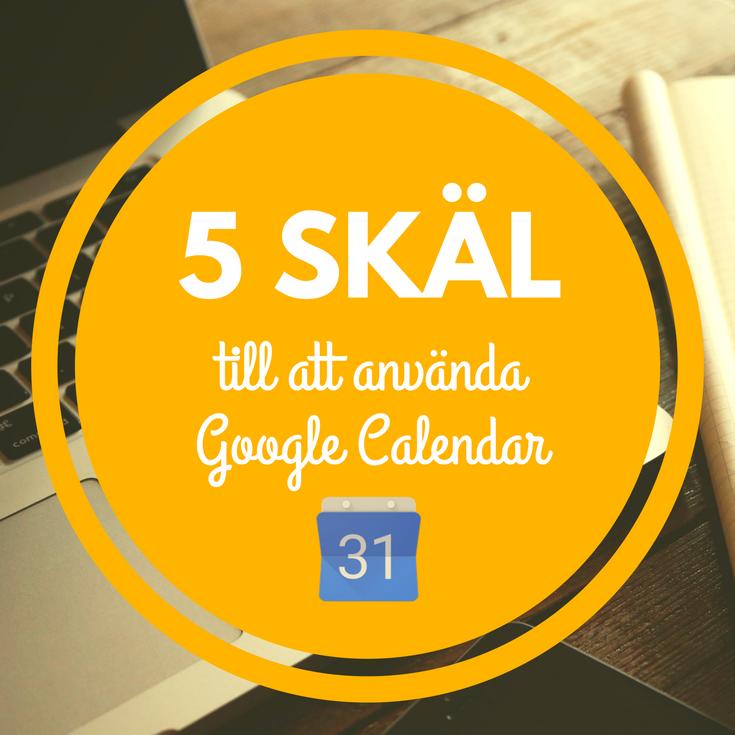 Varför du borde använda Google Calendar