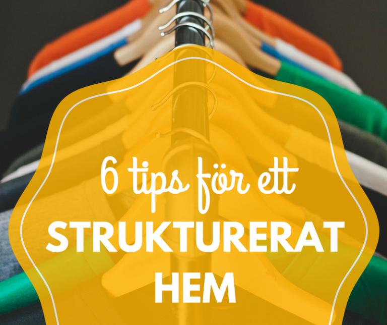 Mina bästa tips för ett strukturerat hem