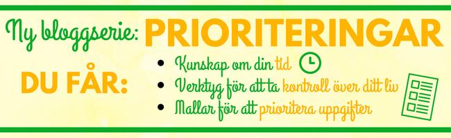 Få hjälp med att prioritera din tid och dina uppgifter i denna bloggserie!