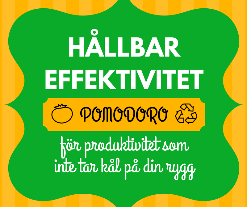 Hållbar effektivitet - Pomodoro för produktivitet som inte tar kål på din rygg. merstruktur.se