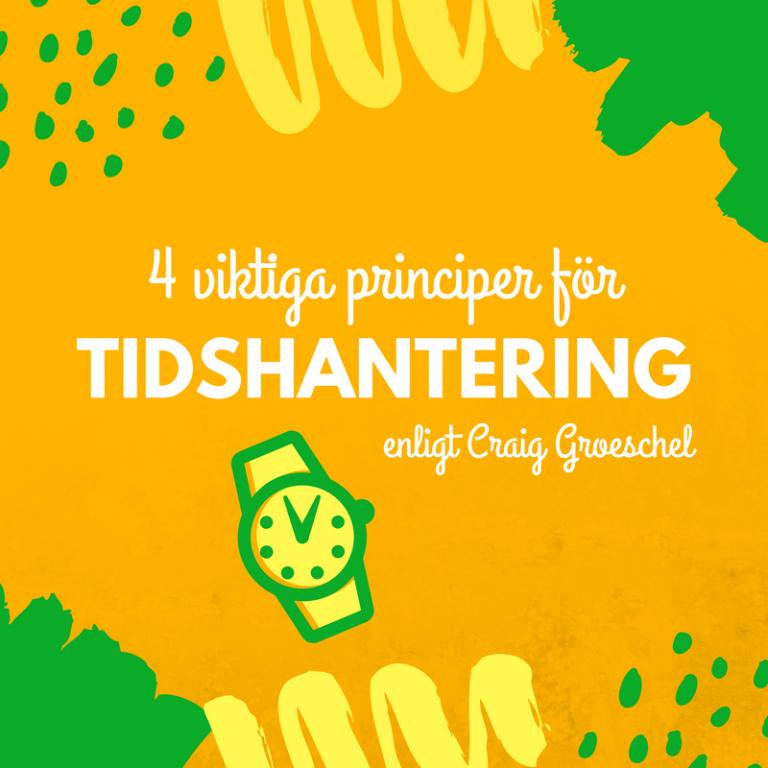 Fyra viktiga principer om tidshantering – del 1