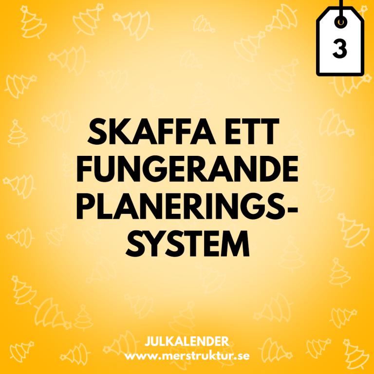 Strukturtips 3: Skaffa ett fungerande planeringssystem