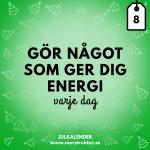 Julkalender med strukturtips - dag 8. Gör något som ger dig energi varje dag.