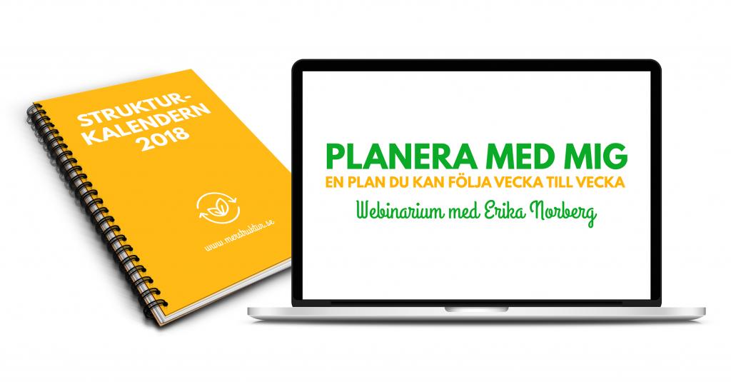 Webinarium. Planera med mig - en plan att följa vecka till vecka. merstruktur.se