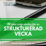 Vad du borde göra varje söndag för en välstrukturerad vecka. merstruktur.se