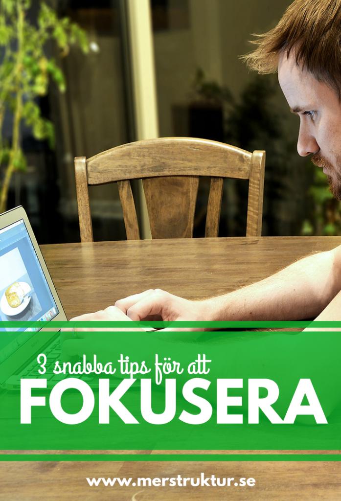 3 snabba tips för att fokusera och verktyg för att hjälpa dig. merstruktur.se