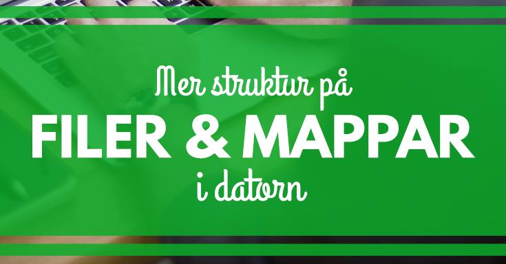 Hur du kan få bättre ordning på filer och mappar i datorn. Gästinlägg Klas Johansson. merstruktur.se