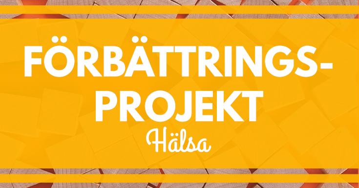 Mitt förbättringsprojekt - del 1: Hälsa. merstruktur.se
