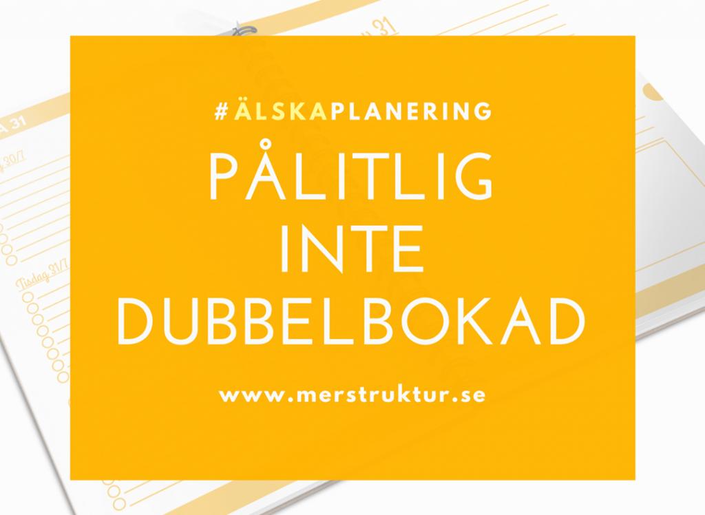Planering hjälper mig att vara pålitlig och inte dubbelbokad. merstruktur.se